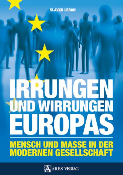 Irrungen und Wirrungen Europas (Slavko Leban)