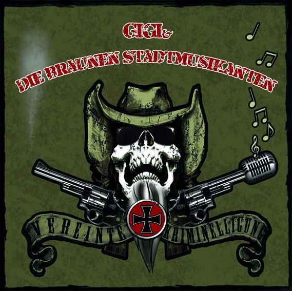 Gigi & Die Braunen Stadtmusikanten - Vereinte Kriminelligung CD
