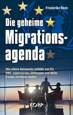 Die geheime Migrationsagenda (Friederike Beck)