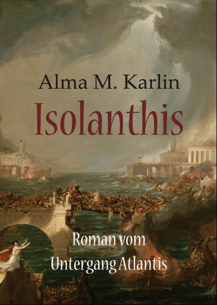 Isolanthis - Roman vom Untergang Atlantis (Alma M. Karlin)