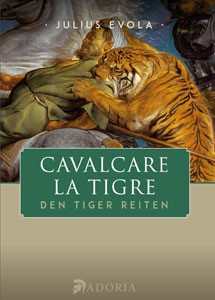 Cavalcare la tigre - Den Tiger reiten (Julius Evola)
