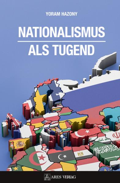 Nationalismus als Tugend (Yoram Hazony)
