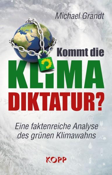Kommt die Klima-Diktatur? (Michael Grandt)