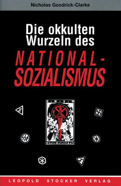 Die okkulten Wurzeln des Nationalsozialismus (Dr. Nicholas Goodrick-Clarke)